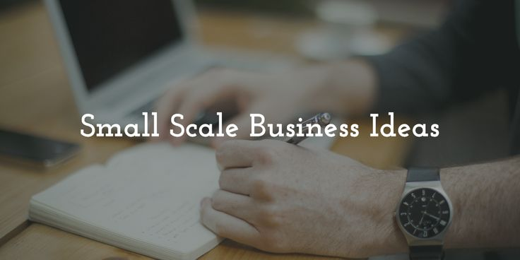 Small scale business ideas for anyone to start a business quickly.