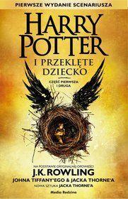 Harry Potter. Tom 8. Harry Potter i przeklęte dziecko. Część 1-2-Rowling J.K., Tiffany John, Thorne Jack
