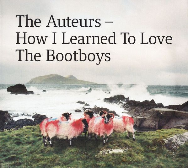 Images for The Auteurs - How I Learned To Love The Bootboys