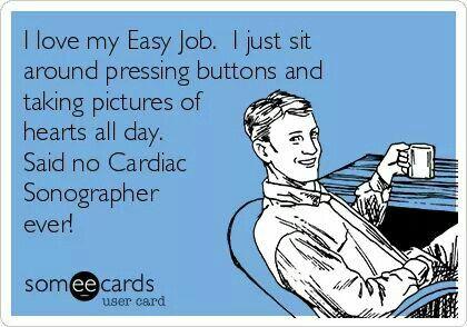 I'm a cardiac sonographer