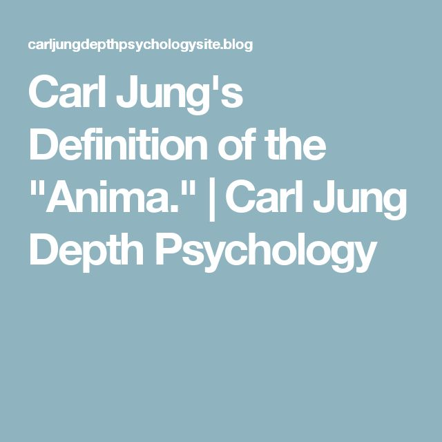 """Carl Jung's Definition of the """"Anima."""" 