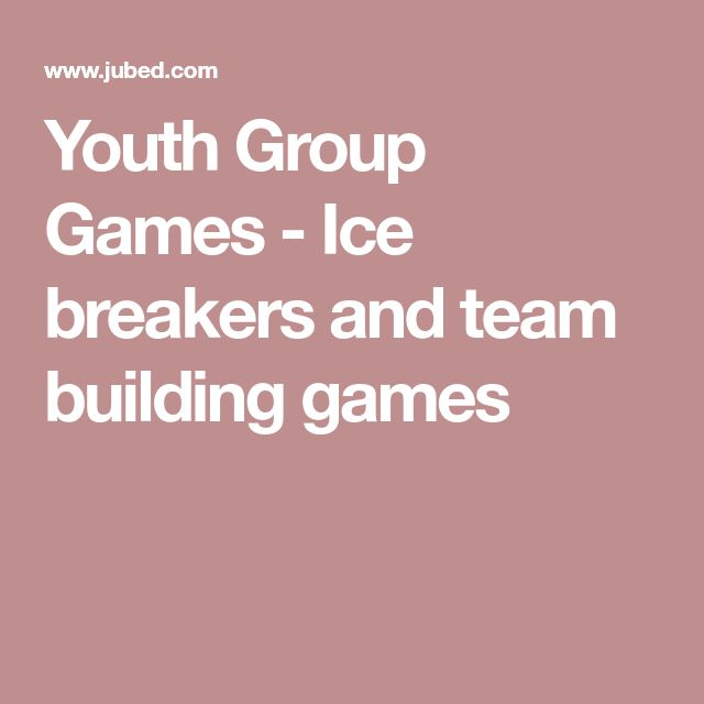Youth Group Games - Ice breakers and team building games