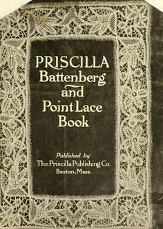 """Priscilla Battenberg and Point Lace Book"", 1912.                                                                                                                                                                                 More"