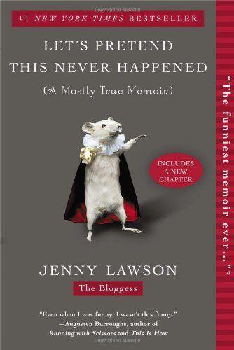 Let's Pretend This Never Happened: Jenny Lawson: 8601200581621: Amazon.com: Books