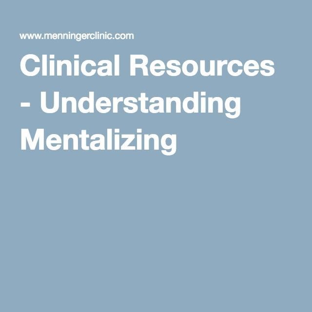 Clinical Resources - Understanding Mentalizing