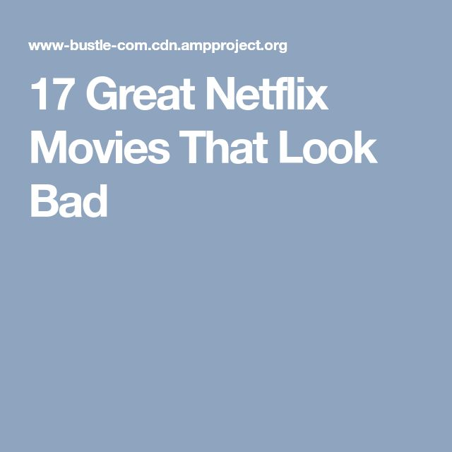 17 Great Netflix Movies That Look Bad