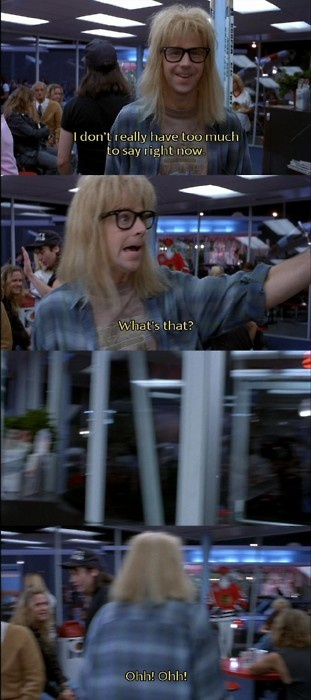Wayne's World..lol this is one of my favorite parts too.