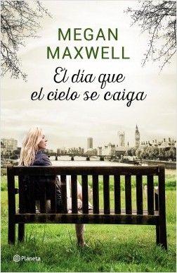 El dia que el cielo se caiga, de Megan Maxwell. La sangre te hace pariente, pero sólo la lealtady el amor te convierten en familia.