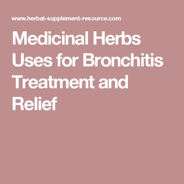 Medicinal Herbs Uses for Bronchitis Treatment and Relief