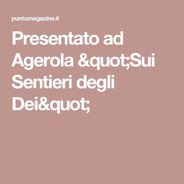 """Presentato ad Agerola """"Sui Sentieri degli Dei"""""""