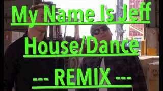 My Name Is Jeff - House/Dance Remix (Pharis) - Jump Street 22 - YouTube