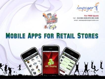 Mobile Apps For Retail - Impiger Mobile by Impiger Mobile Inc, via Slideshare