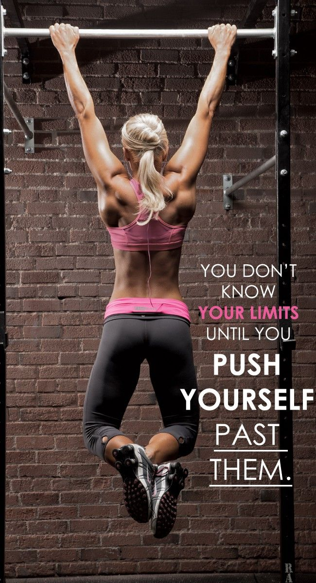 You don't know your limits until you push yourself past them.