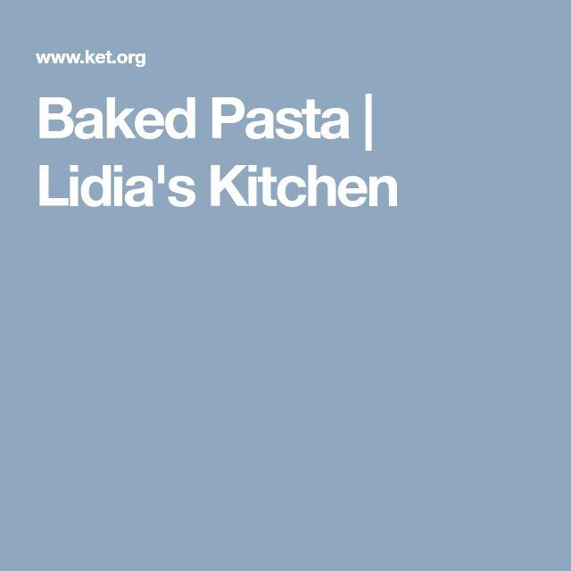 Baked Pasta | Lidia's Kitchen
