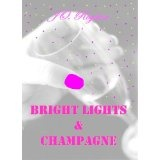 Bright Lights & Champagne (Kindle Edition)By Jo Royston