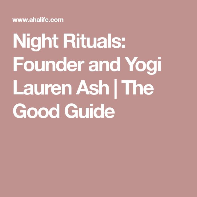 Night Rituals: Founder and Yogi Lauren Ash | The Good Guide