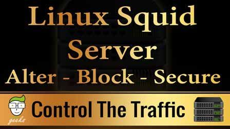Learn about Linux Proxy Server, Install Squid, Allow IP Range, Allow Ports, Authenticating Users, Block Websites, Modify Content and Anonymous Browsing