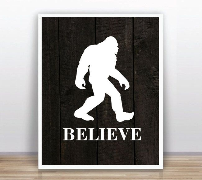 BUY 2 GET 1 FREE Funny Sarcastic Humor Quote Believe Bigfoot Print Motivational Inspirational Quote Instant Download Printable Wood Wall by MyOptimus on Etsy https://www.etsy.com/listing/218137070/buy-2-get-1-free-funny-sarcastic-humor