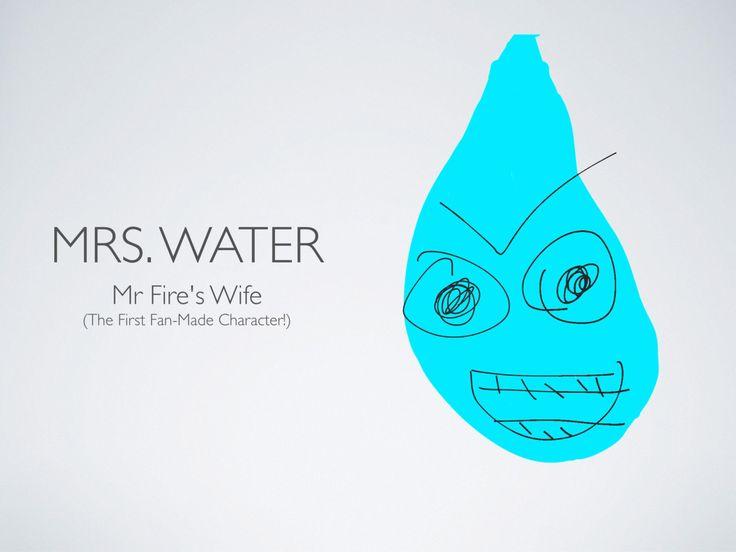 Mrs. Water Drops In! |