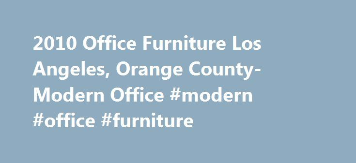 2010 Office Furniture Los Angeles, Orange County- Modern Office #modern #office #furniture http://furniture.remmont.com/2010-office-furniture-los-angeles-orange-county-modern-office-modern-office-furniture-2/  2010 Office Furniture of Los Angeles, California. providing new and used office furniture for the modern workspace. 2010 Office Furniture is one of Southern California's top sellers of new and used cubicles, workstations and office furniture. Buy pre-owned office furniture and…