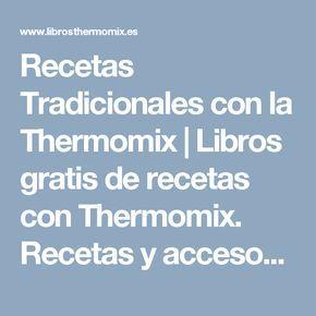 Recetas Tradicionales con la Thermomix   Libros gratis de recetas con Thermomix. Recetas y accesorios Thermomix