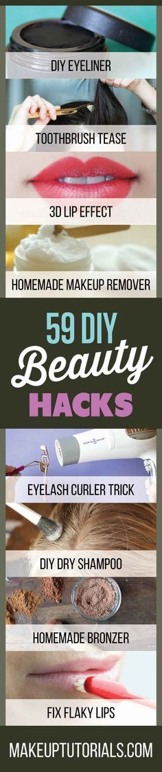 59 DIY Beauty Hacks   Tips & Tricks To Never Having A Dull Moment By Makeup Tutorials. http://makeuptutorials.com/diy-beauty-tips-and-tricks/