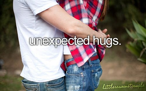 unexpected hugs. :)Reasons To Hug, Favorite Things, Girly Things, Favorite Quotes, Alive, Smile, Girls Things, Happy Things, Favorite People