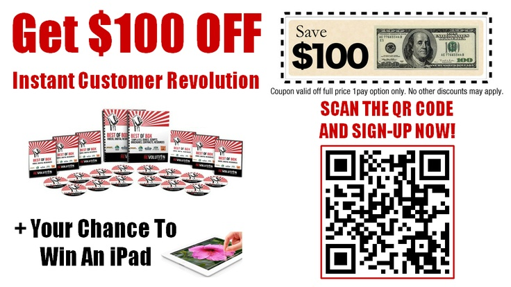 COUPON 100USD OFF Instant Customer Revolution. Scan the QR code or click the image to sign-up NOW because this offer is taken down soon. On top of your discount, you will AUTOMATICALLY get a chance to WIN an iPad!