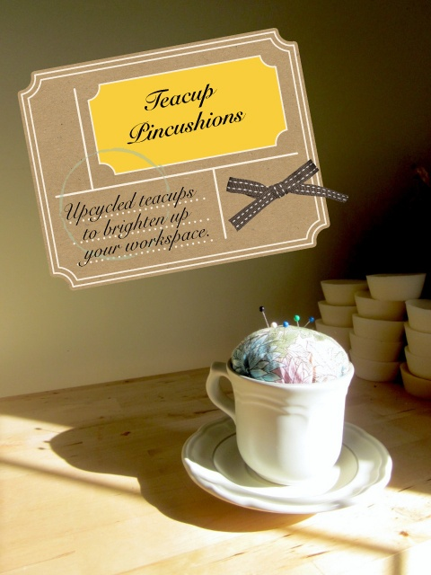 Teacup Pincushions!