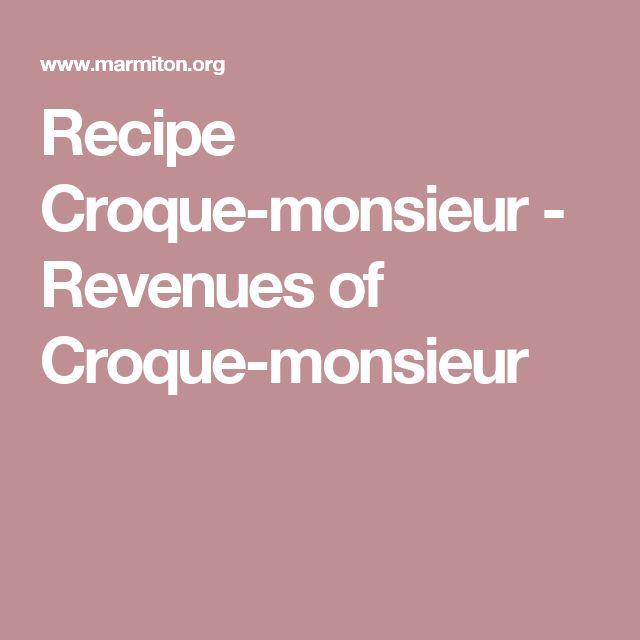 Recipe Croque-monsieur - Revenues of Croque-monsieur