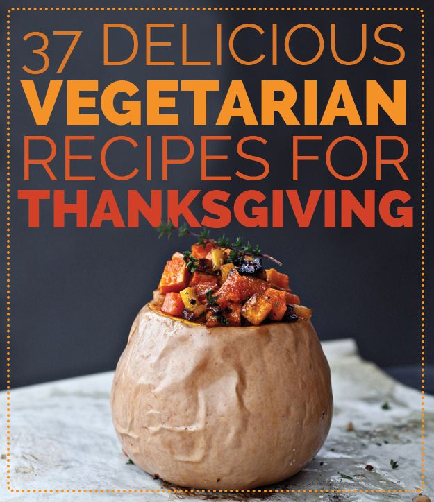 37 Delicious Vegetarian Recipes For Thanksgiving | #thanksgiving #autumn #holiday #food #dinner #savory #baking