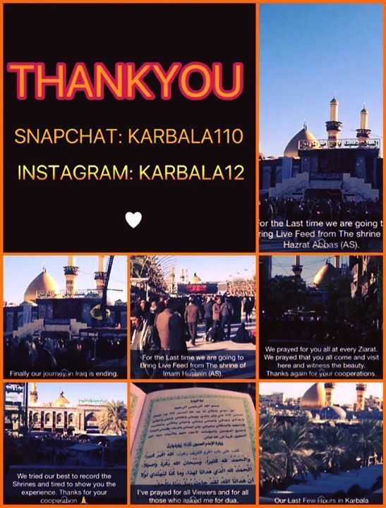 """Asalamo alaykum Its an appreciation post for team """"Karbala110"""". These amazing souls behind the idea of """"livefeed"""" from holyland of Iraq made us all feel so connected to Kerbala Najaf Samarrah and Kazmain. They kept posting each and every zyarah short clips of majalis and julus during the days of Ashur and Arbaeen covered all the minor and major zyarats captured the sun and sight of heaven ! May Allah bless you all who worked day and night selflessly in order to promote Azadari E Syedus…"""