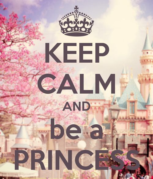 Princess Sayings | Keep Calm And Be A Princess | Pictures Quotes