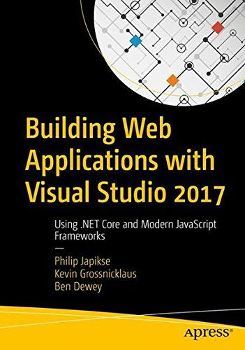 Building Web Applications with Visual Studio 2017 1st Edition Pdf Download Free - By Philip Japikse, Kevin Grossnicklaus, Ben Dewey e-Books - smtebooks.com