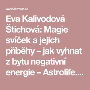 Eva Kalivodová Štichová: Magie svíček a jejich příběhy – jak vyhnat z bytu negativní energie – Astrolife.cz