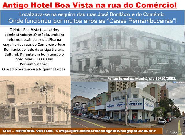 IJUÍ - RS - Memória Virtual: Antigo Hotel Boa Vista na rua do Comércio, esquina...