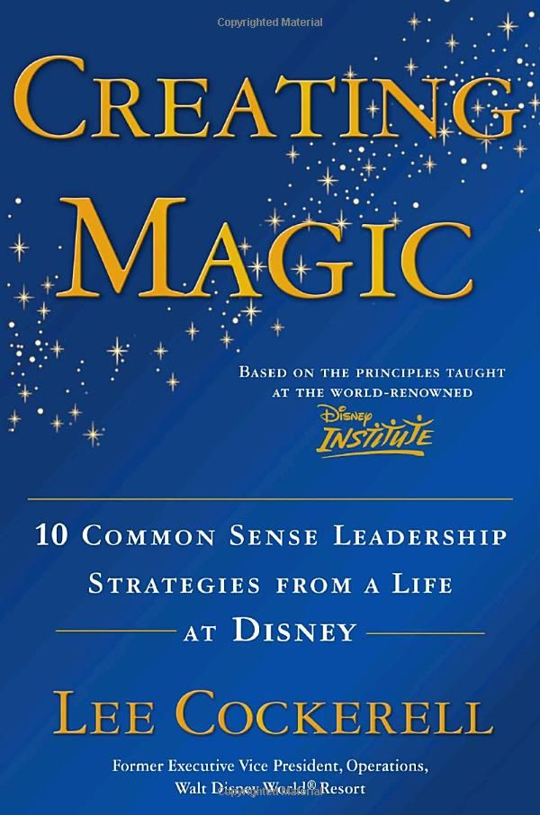 Such a phenomenal read -- completely changed my views on my work and leadership. Creating Magic: 10 Common Sense Leadership Strategies from a Life at Disney by Lee Cockerell