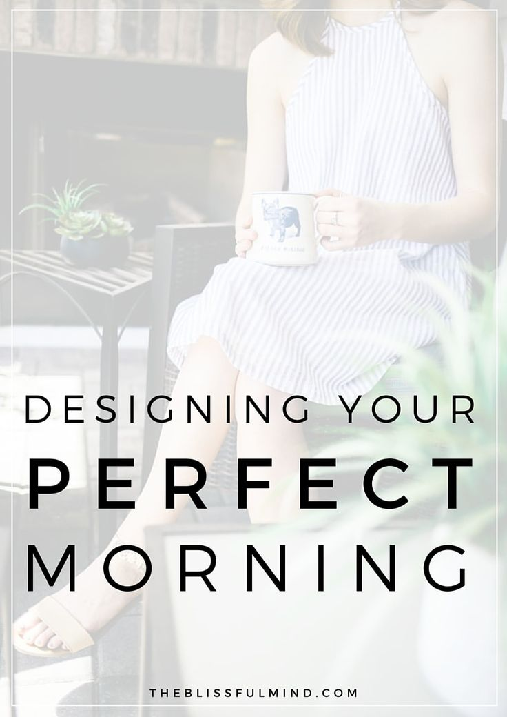 What would your perfect morning look like? Share your ideal morning routine with The Blissful Mind community!