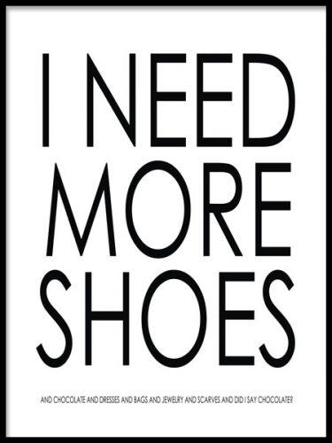 Tavla med texten I need more shoes
