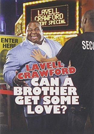 Lavell Crawford & Michael Drumm - Lavell Crawford: Can a Brother Get Some Love?