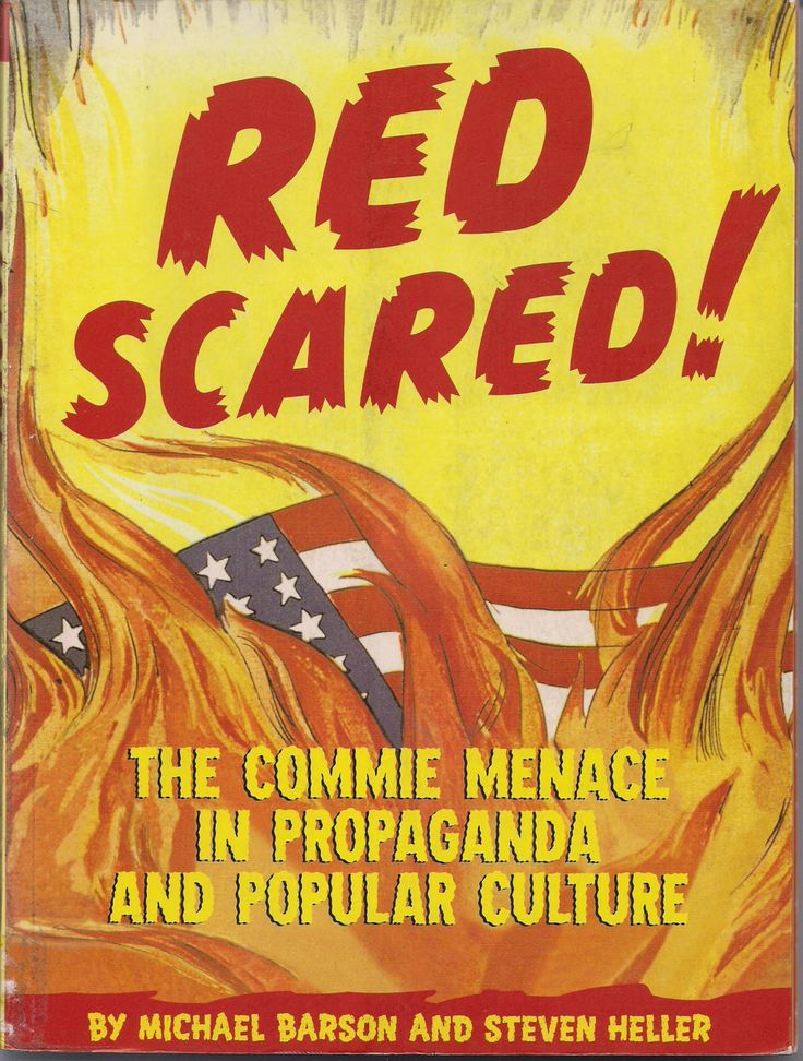 RED SCARED The Commie Menace in Propaganda & Popular Culture in Comics Movies Books TV Anti-Communist Red Menace Cold War