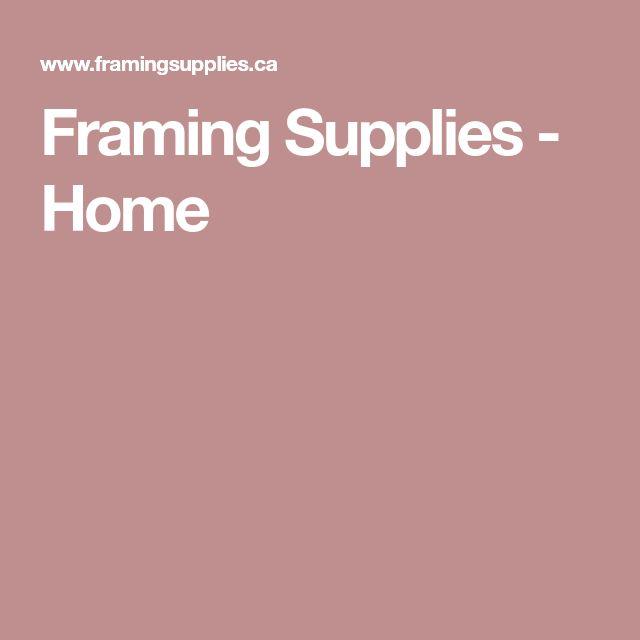 Framing Supplies - Home