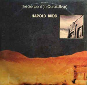 Harold Budd - The Serpent (In Quicksilver) / Abandoned Cities (Vinyl, LP, Album, LP, Album) at Discogs