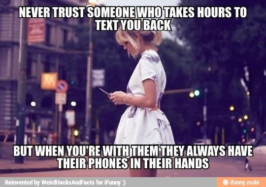 people are addicted to their phones.. so why do they never text you back? Dont trust those people