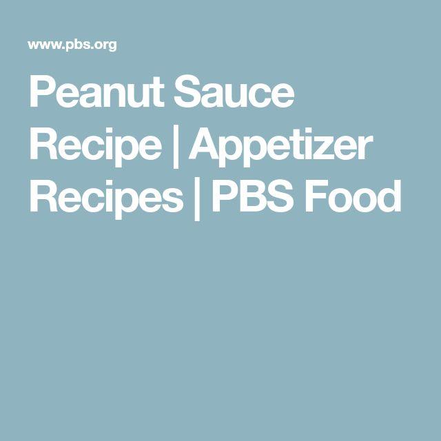 Peanut Sauce Recipe | Appetizer Recipes | PBS Food