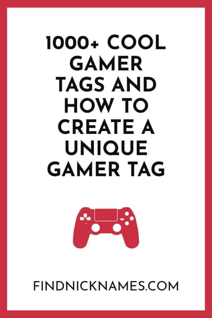 1000 Cool Gamer Tags And How To Create A Unique Gamer Tag Gamer