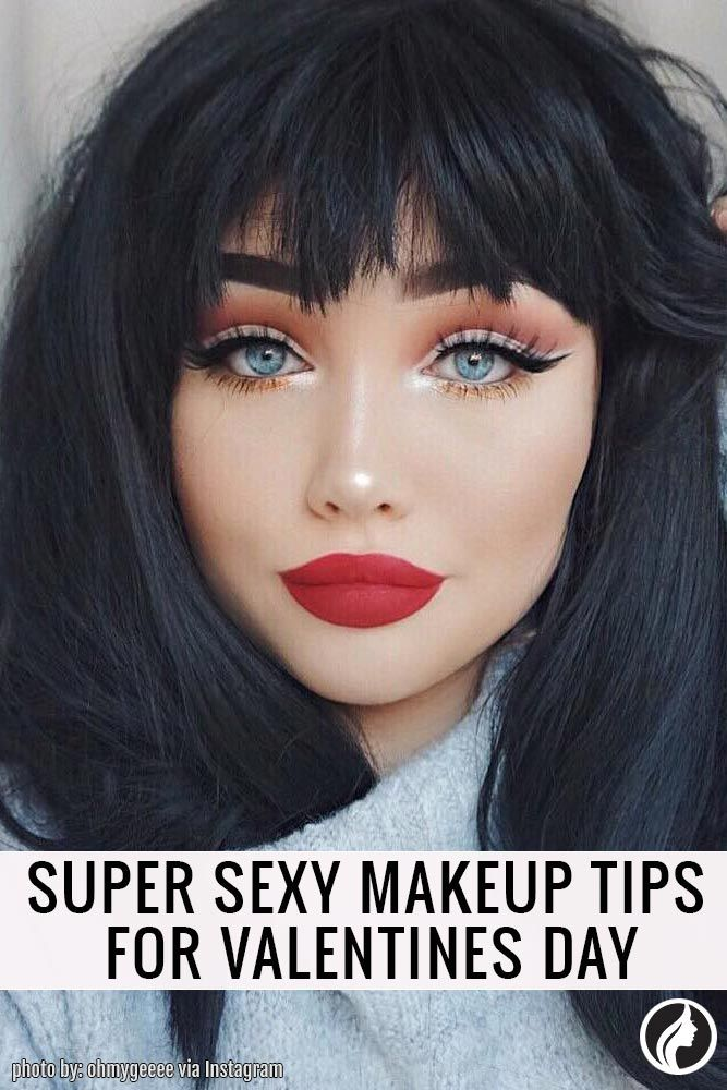 28 Super Sexy Looks And Makeup Tips For Valentines Day S K I N
