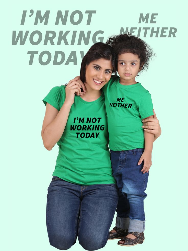 I am not working Today Matching Mother Daughter Tshirt
