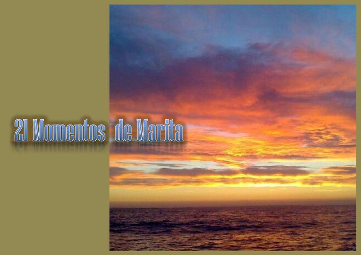 21 Momentos de Marita;  Momentos personales recogidos en un instante, y una reflexión del sentimiento provocado por ese momento, fugaz e irrepetible.