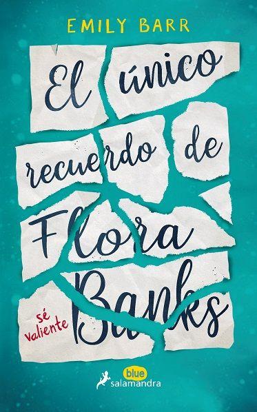 """""""EL ÚNICO RECUERDO DE FLORA BANKS"""" de Emily barr"""